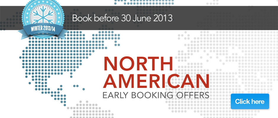 Homepage Banner - North America Early Booking Offers Winter 2013/14